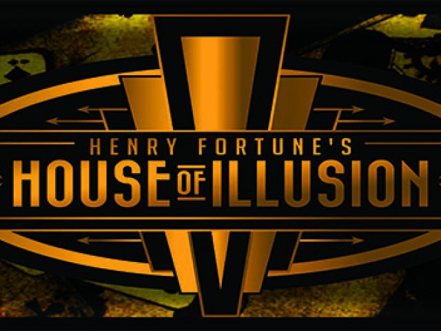 Henry Fortune – House of Illusion