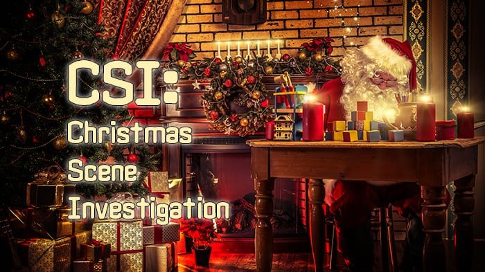 CSI - Christmas Scene Investigation