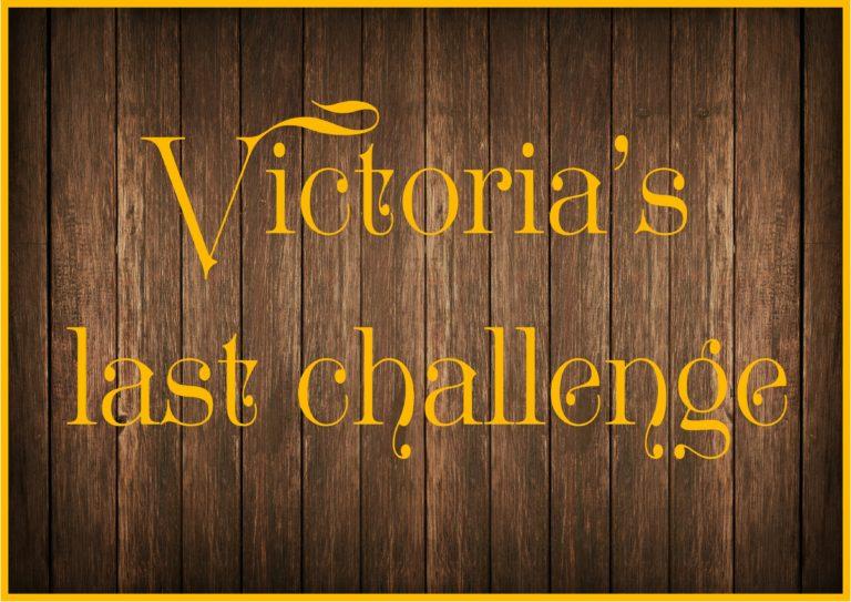 Victoria's Last Challenge